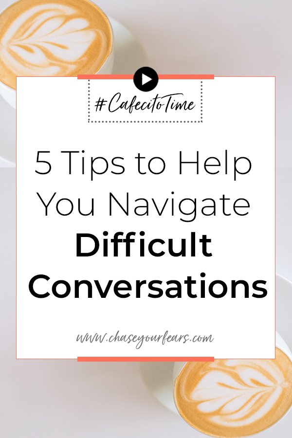 5 Tips to Help you Navigate Difficult Conversations. Watch #CafecitoTime and learn how to navigate those difficult conversations that make you want to pull your hair
