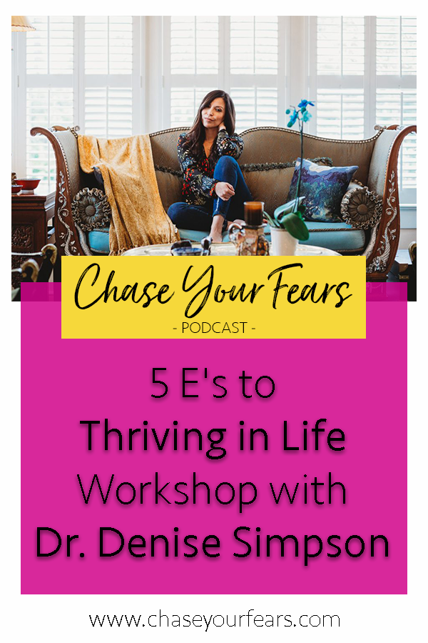 5 E's to Thriving in Life. Workshop with Dr Denise Simpson