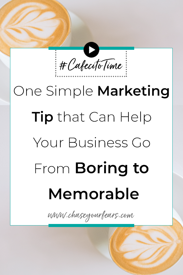 One Simple Marketing Tip that Can Help Your Business Go From Boring to Memorable