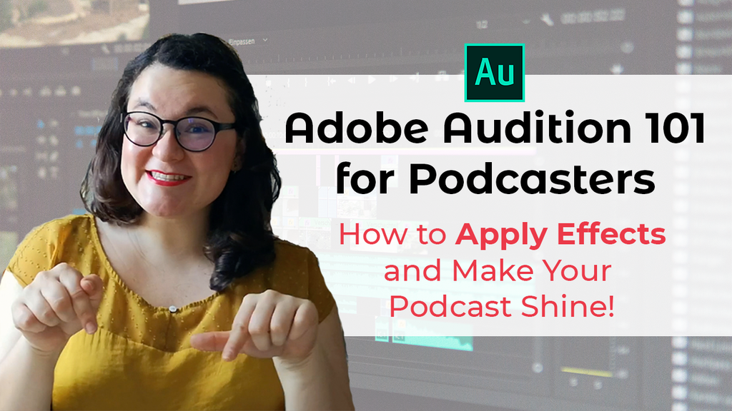 Adobe Audition 101 for podcasters How to apply effects and make your podcast shine. An skillshare class